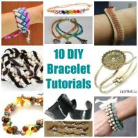 10 Tutorials to Make Your Own Bracelets