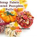 DIY Scrap Fabric Scented Pumpkin Puffs