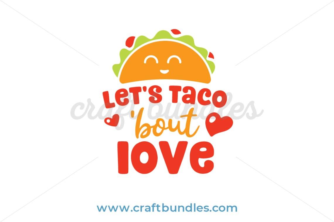 Download Taco Bout Love SVG Cut File - CraftBundles