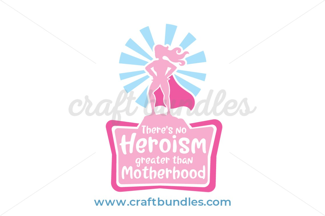 Download There's No Heroism Greater SVG Cut File - CraftBundles
