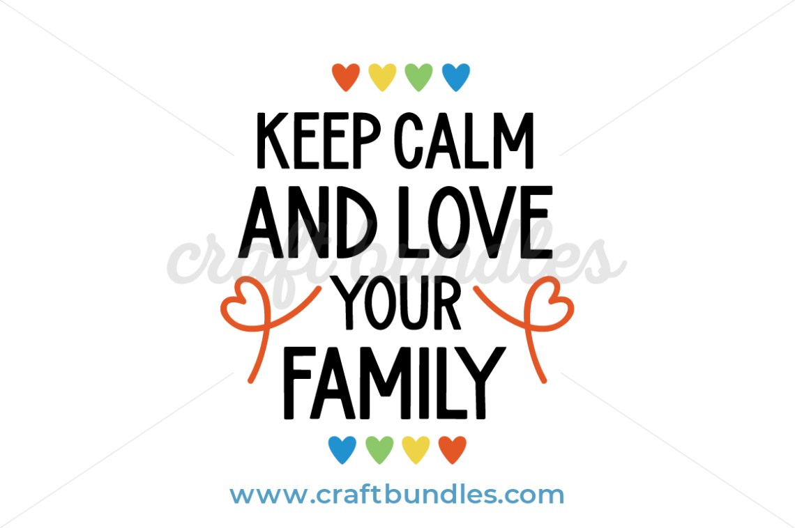 Download Keep Calm and Love Your Family SVG Cut File - CraftBundles
