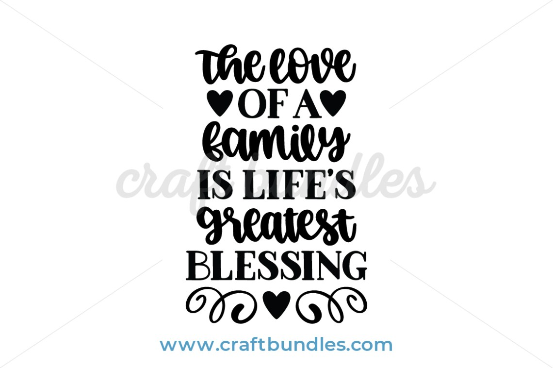 Download The Love of a Family is Life's Greatest Blessing SVG Cut ...