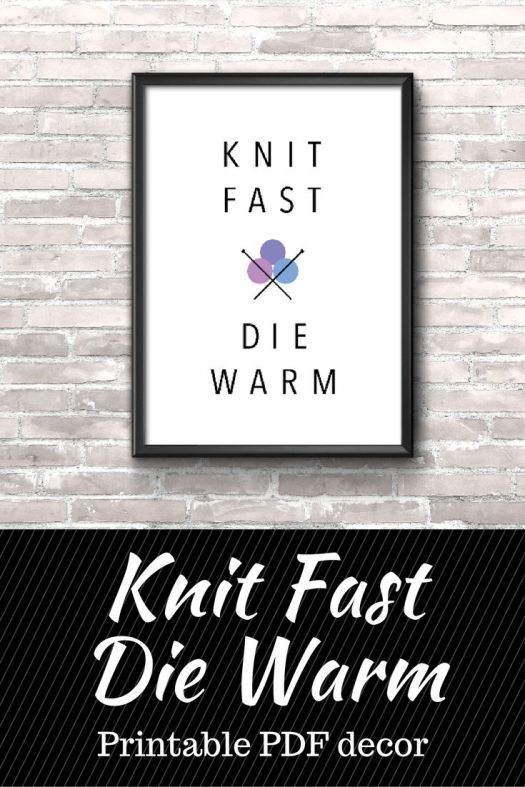 Haha! Love it!! Knit fast, Die warm! PDF printable art perfect for the craft room! Check out all of craft evangelist's mother's day gift suggestions.
