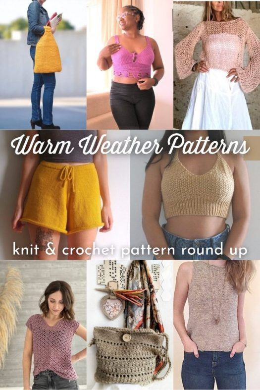 8 Great Warm Weather Knit and Crochet Patterns including crop tops, breezy tanks, textured handbags and even a pair of casual knit shorts. Check out these great patterns to make in the warmer months! #PatternRoundUp #KnittingPatterns #CrochetPatterns #CraftEvangelist