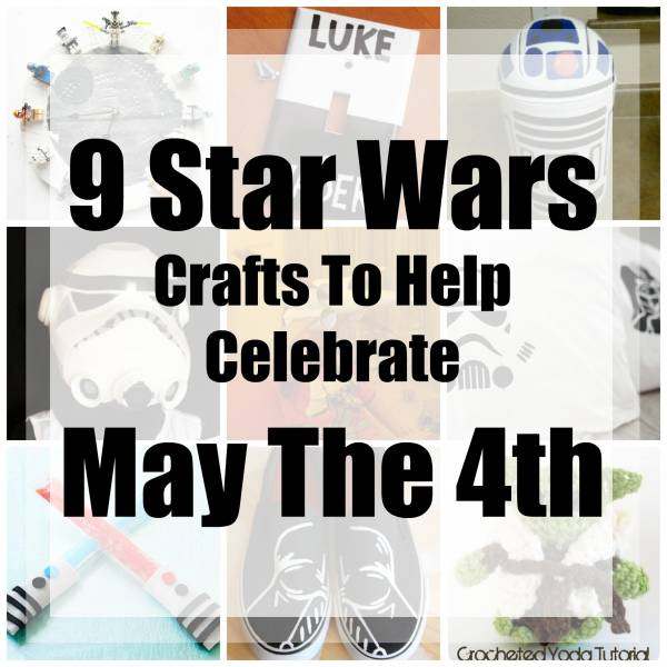 9 Star Wars Crafts To Help Celebrate May The 4th