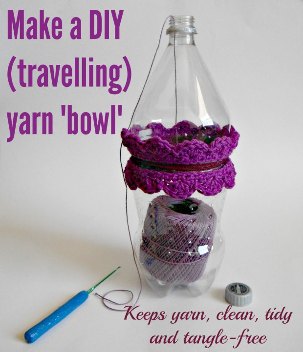 DIY yarn 'bowl' to keep yarn clean and tangle free. Also great for taking projects with you.