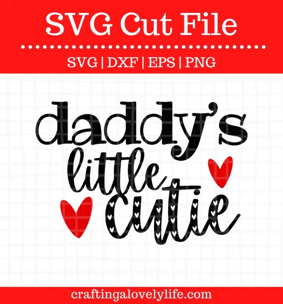 Download Daddy's Little Cutie Free SVG Cut Files - Crafting A ...