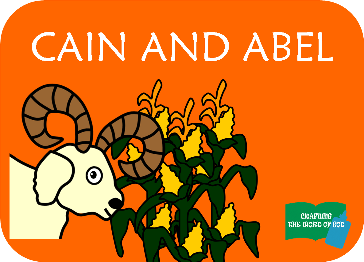 Cain And Abel Lesson Crafting The Word Of God