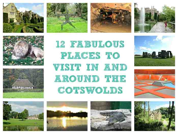 12 Fabulous places to visit in and around the Cotswolds