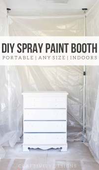 How to Spray Paint Indoors | DIY Spray Paint Booth ...