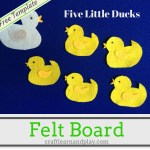 Felt Board Story – Five Little Ducks Went Out One Day