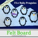 Felt Board Story – Five Baby Penguins