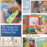 101 Things For Kids To Do An A Rainy Day – Book Review