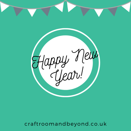 Happy New Year from The Craft Room and Beyond