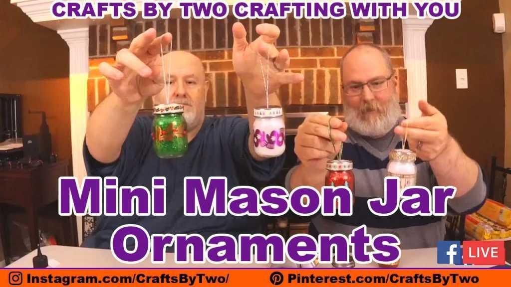 Mini Mason Jar Ornaments - Crafting with You