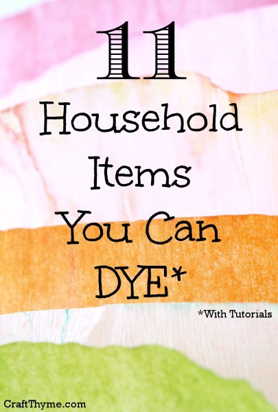 11 Household Items You Can Dye
