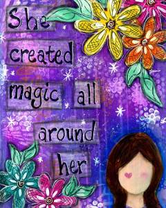 She Created Magic All Around Her Mixed Media Art