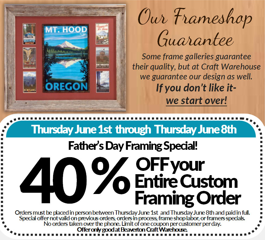 Sale - Father\'s Day Framing Special - Craft Warehouse - Beaverton ...