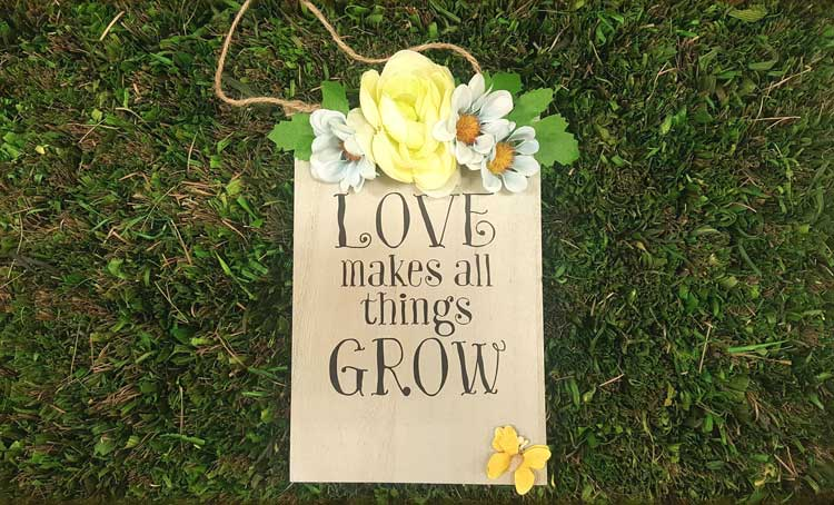"""Love Grows"" Painted Plaque @ Meridian Location 