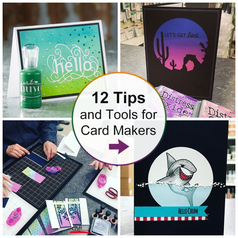 12 Tips and Tools for Card Makers and Paper Crafters