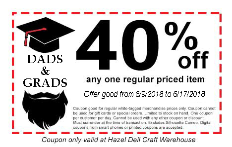 Dad's and Grads 40% OFF Coupon @ Hazel Dell Location