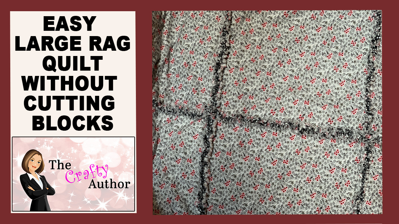 LARGE RAG QUILT WITH NO BLOCK CUTTING