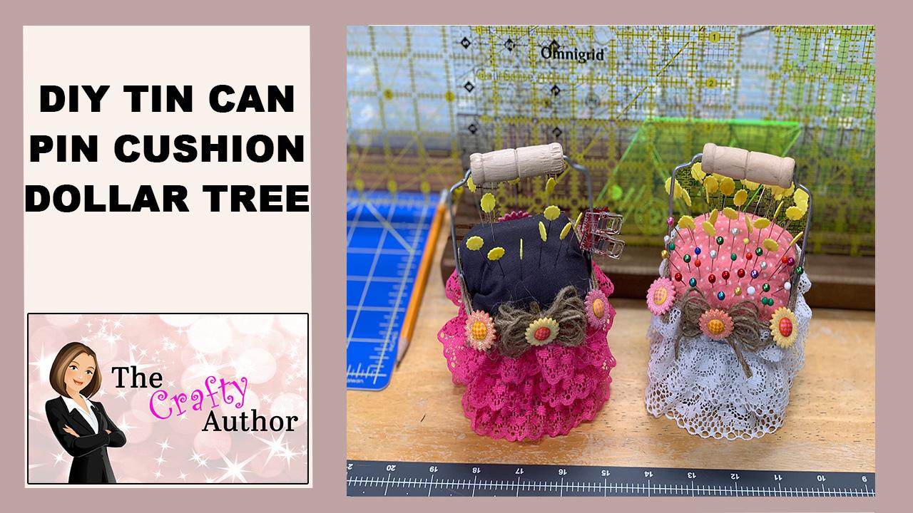 TIN CAN PIN CUSHION | DOLLAR TREE DIY