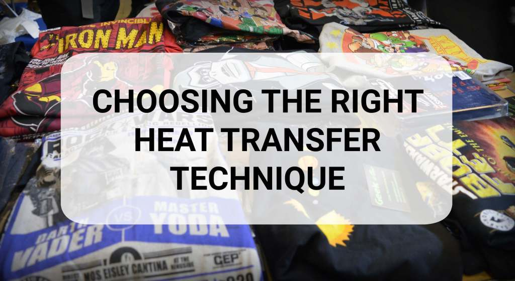 Choosing The Right Heat Transfer Printing Technique