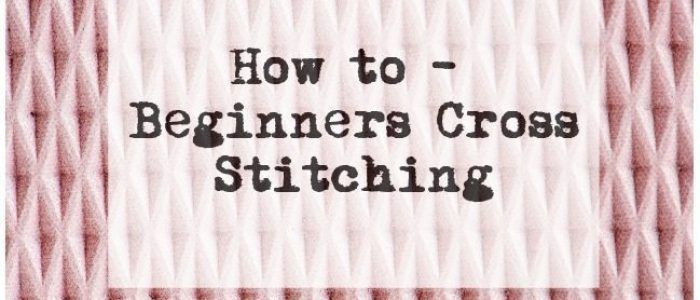 How to - beginners cross stitching title