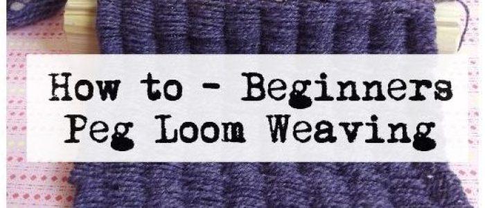 How to tutorial - Beginners Peg Loom | Title