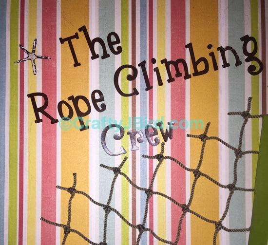 The Rope Climbing Crew -- Visit CraftyJBird.com for more info...