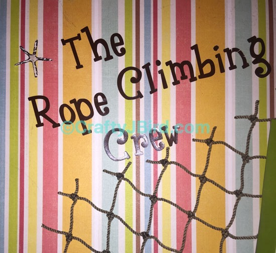 The Rope Climbing Crew -- Visit CraftyJBird.com for more info...