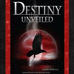Destiny & Destiny Unveiled Cover Reveal and Giveaway