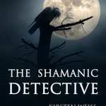 The Shamanic Detective by Kristen Weiss #bookblast #giveaway