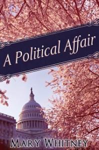 A Political Affair by Mary Whitney #bookrelease {10/18}