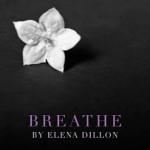 Breathe by Elena Dillon #bookevent