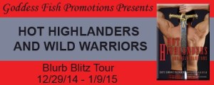 Hot Highlanders and Wild Warriors  (edited by Delilah Devlin)  @goddessfish