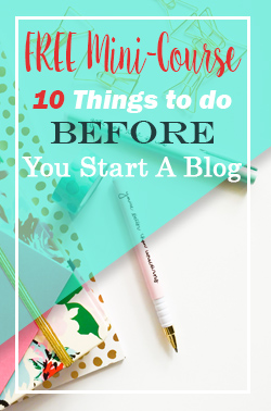 10 Things to do Before Starting a Blog FREE Mini Course 3