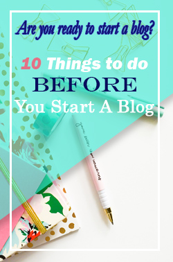 10 Things to do BEFORE you start a blog