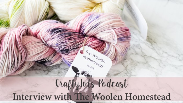 Craftytuts Podcast - Interview with Tiffany from The Woolen Homestead 1