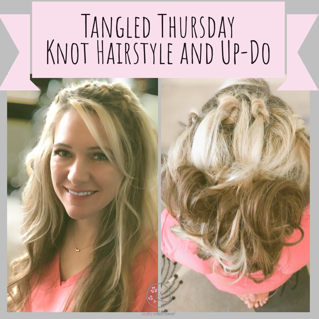 tangled thursday - knot hairstyle and up-do - crafty wildflower