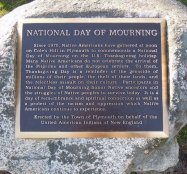 Native Americans have observed their National Day of Mourning on Thanksgiving in Plymouth since 1970.