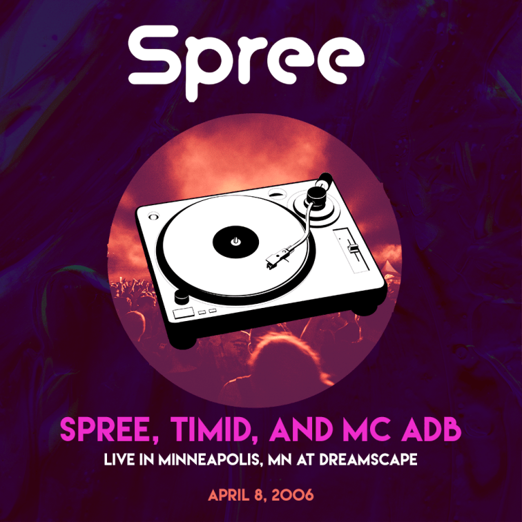 Spree_-_Timid_-_MC_ADB_-_Live_-_Minneapolis_MN_-_Dreamscape_040806_remaster