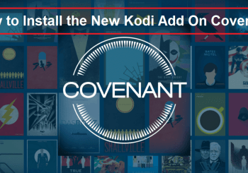 How to Install the New Kodi Add On Covenant