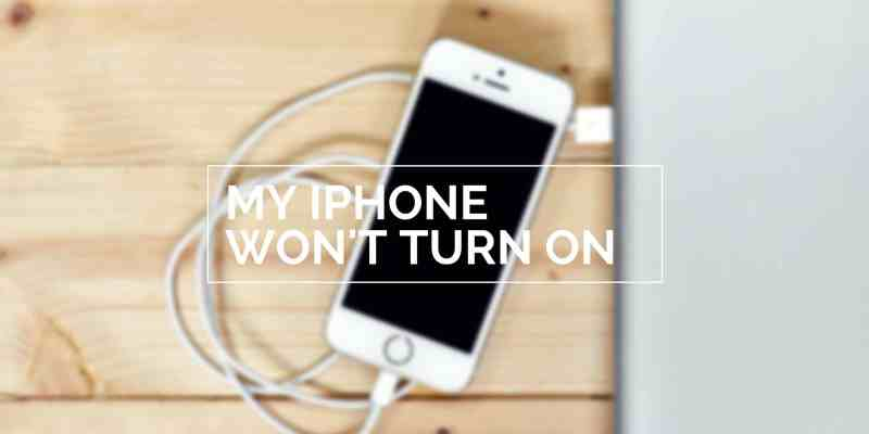 iPhone Won't Turn On? Here's What to Do Next