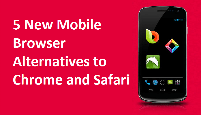 5 New Mobile Browser Alternatives to Chrome and Safari