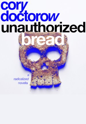 Unauthorized Bread