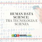 Human Data Science: tra tecnologia e scienza
