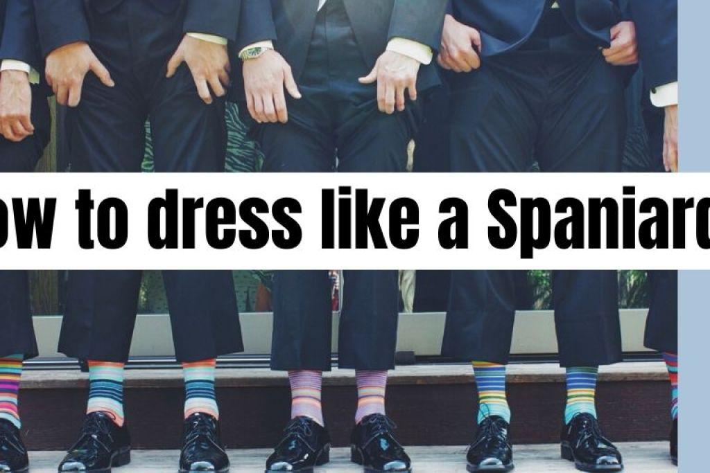 how to dress like a spaniard