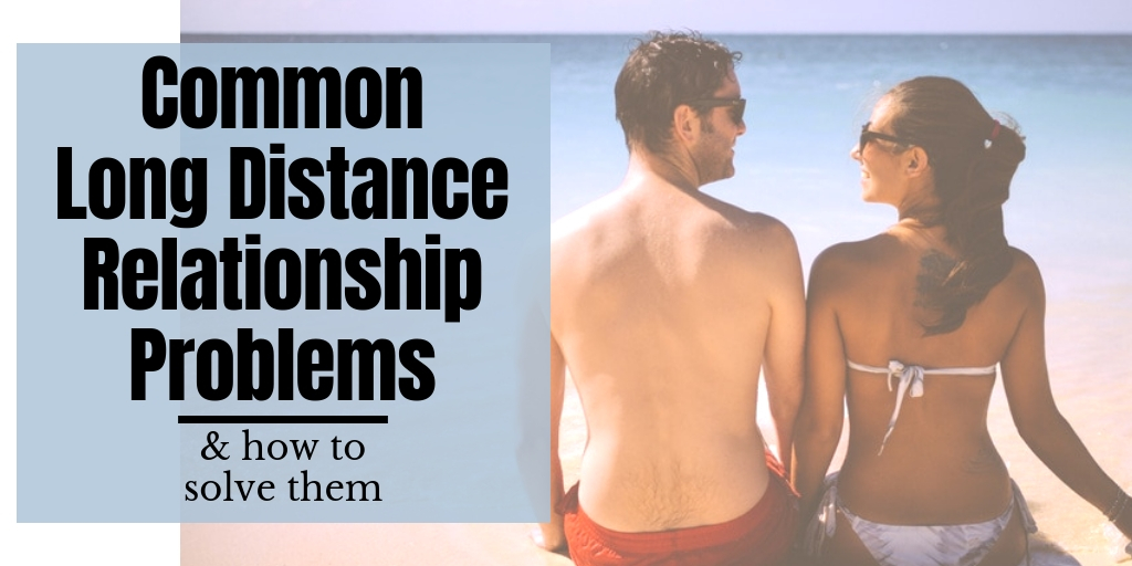 Here's how to prevent common long distance relationship problems